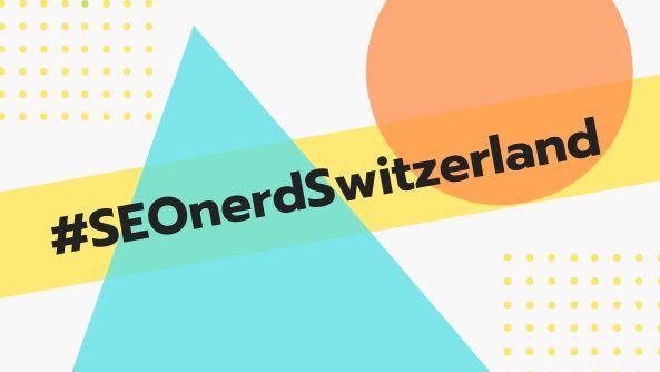 #SEOnerdSwitzerland