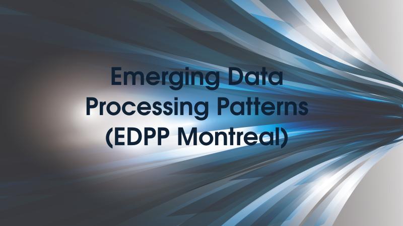 Emerging Data Processing Patterns (EDPP Montreal)