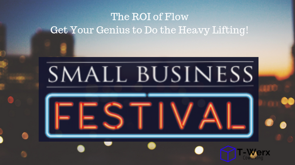 The ROI of Flow: Get Your Genius to Do the Heavy Lifting