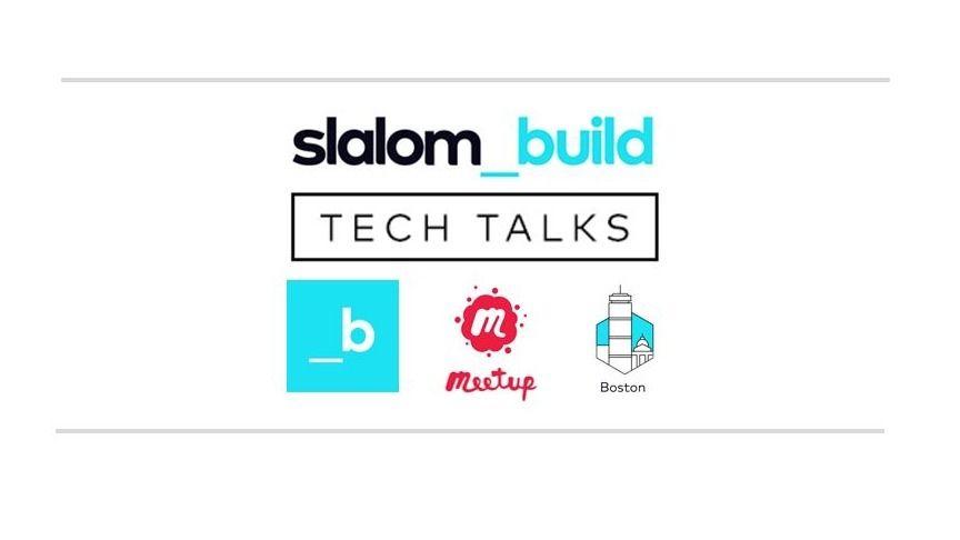 Slalom Build Tech Talks