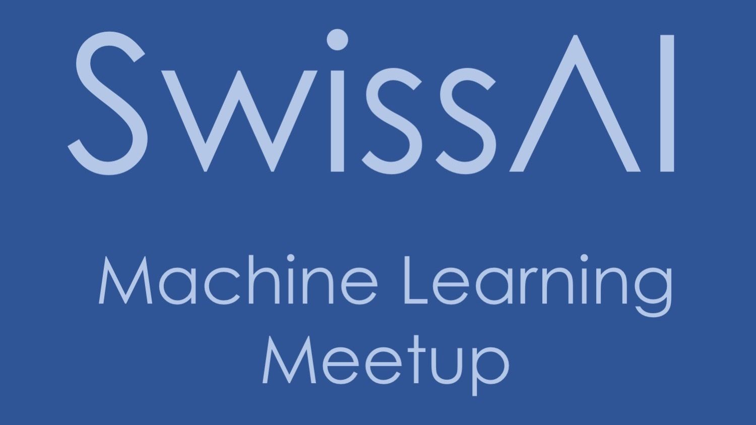 SwissAI Machine Learning Meetup