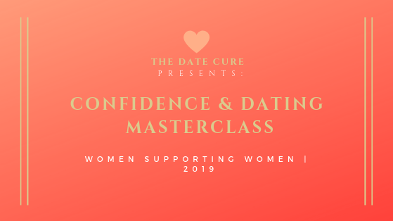 Confidence & Dating Masterclass (women only)