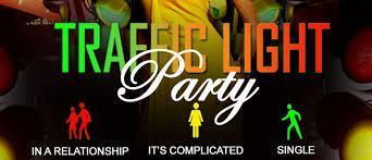 The Traffic Light Party! Green (Single) Yellow (Complicated) Red (Relationship)