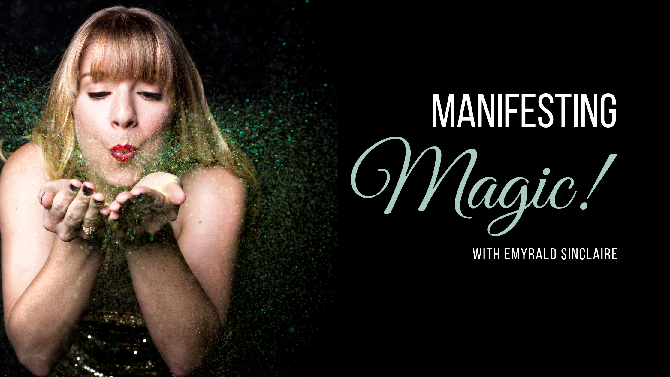 Manifesting Magic!