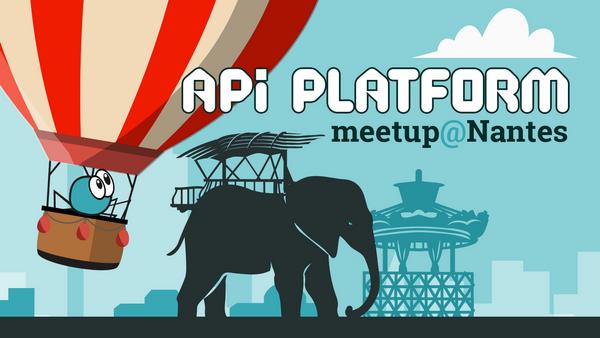API Platform Meetup @Nantes