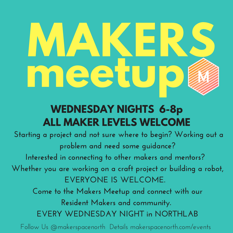 Makerspace North Makers Meetup