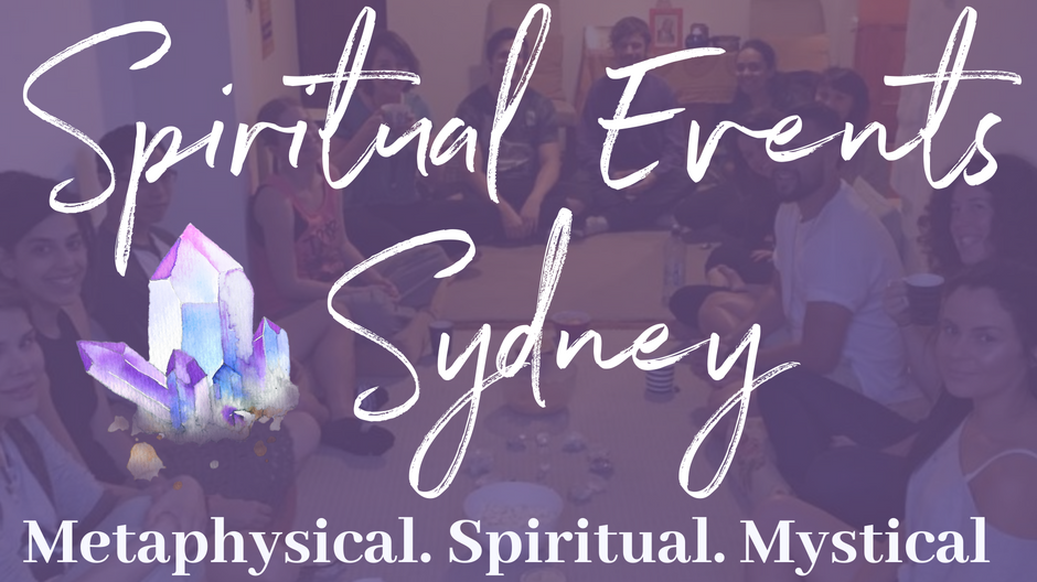 Spiritual Events Sydney - Metaphysical. Spiritual. Mystical