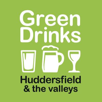 Green Drinks Huddersfield and the Valleys