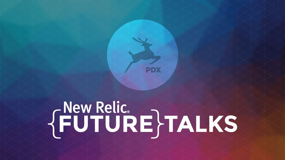 New Relic FutureTalks PDX