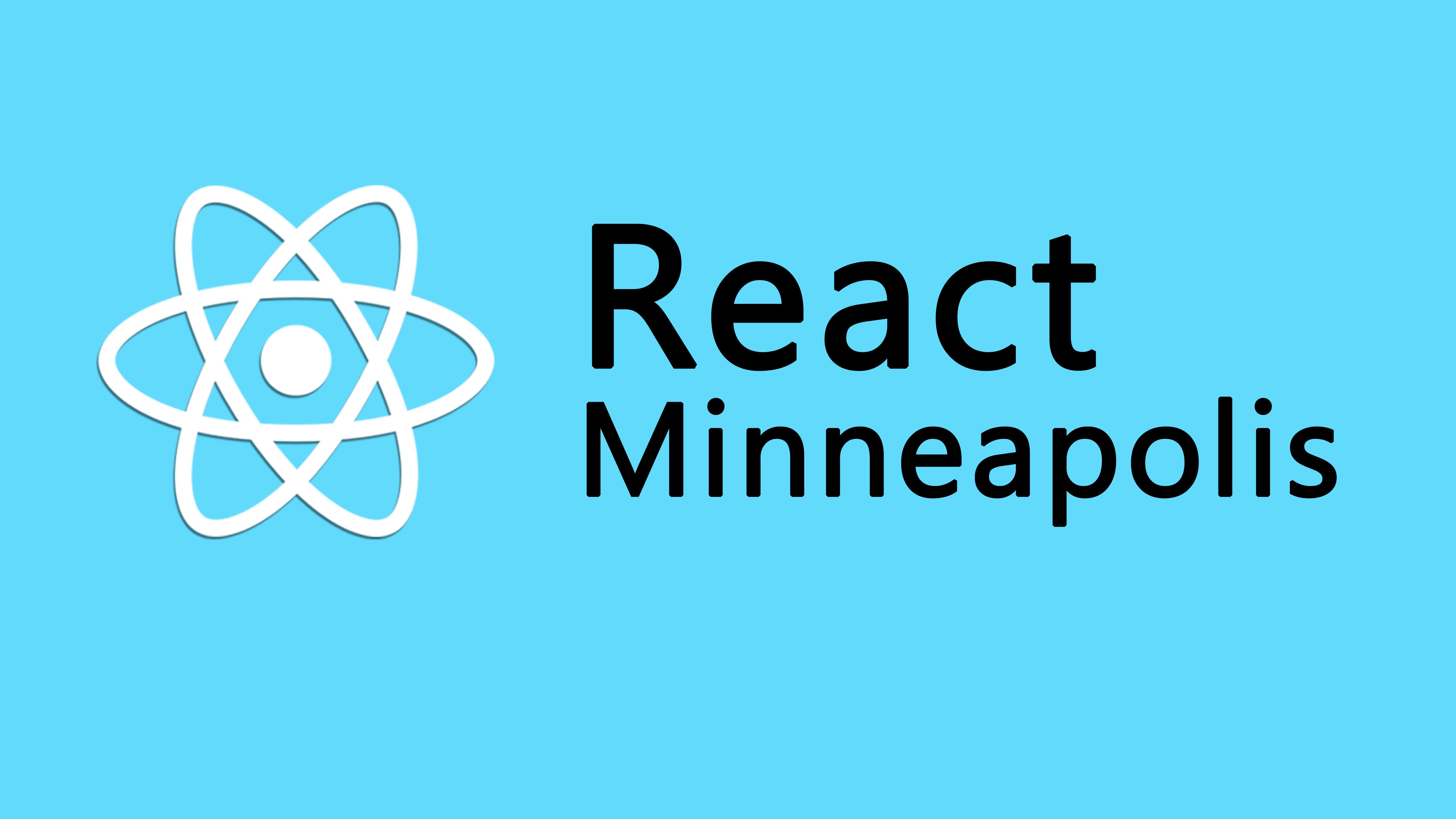React Minneapolis Meetup