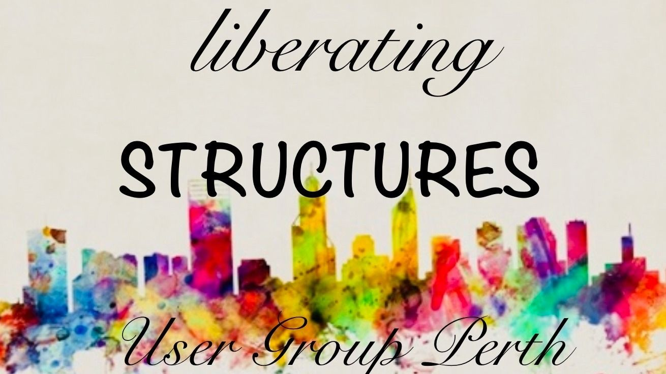 Liberating Structures User Group Perth