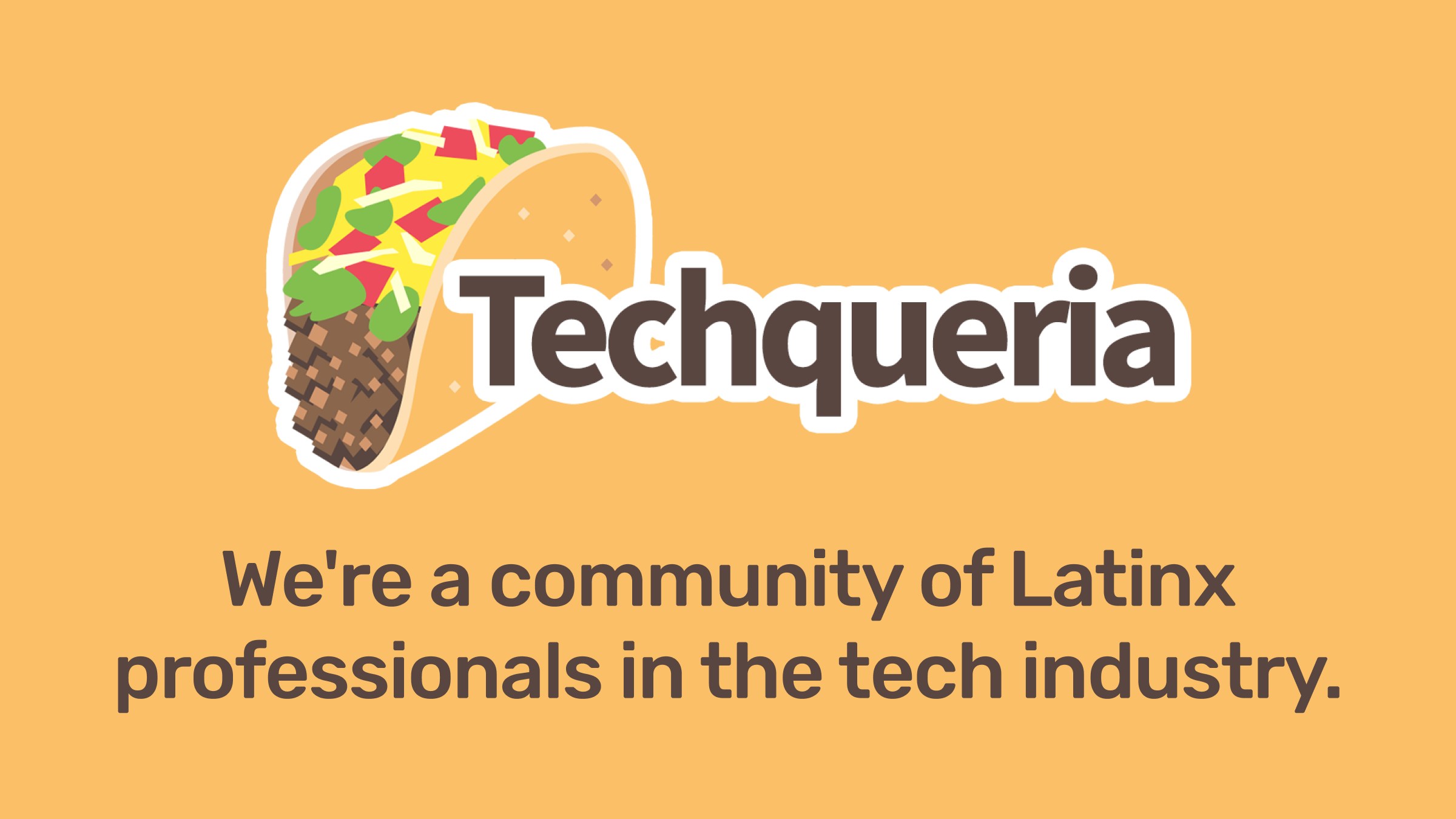 Techqueria - Latinx in Tech
