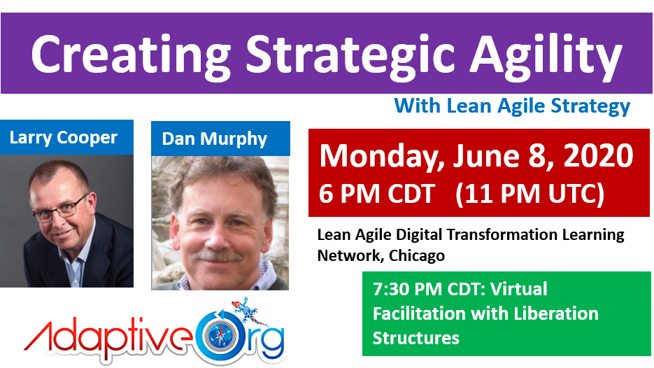 Creating Strategic Agility - with Larry Cooper and Dan Murphy + Virtual LS