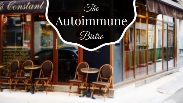 The Autoimmune Bistro