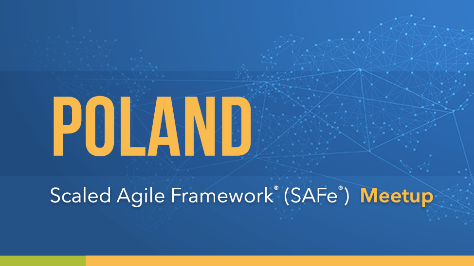 Poland Scaled Agile Framework® (SAFe®) Meetup