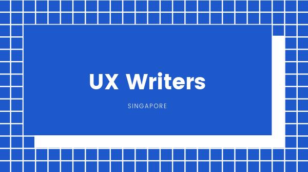 UX Writers Singapore
