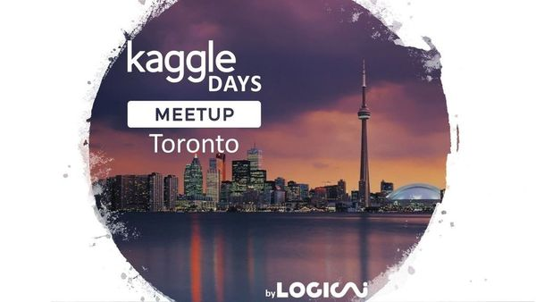 Kaggle Days Meetup in Toronto (Toronto, ON) | Meetup