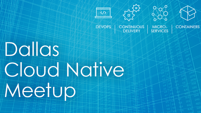 Dallas Cloud Native Meetup