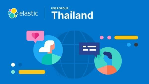 Elastic Thailand User Group