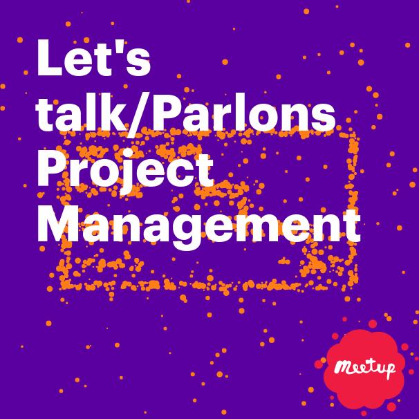 Let's talk/Parlons Project Management