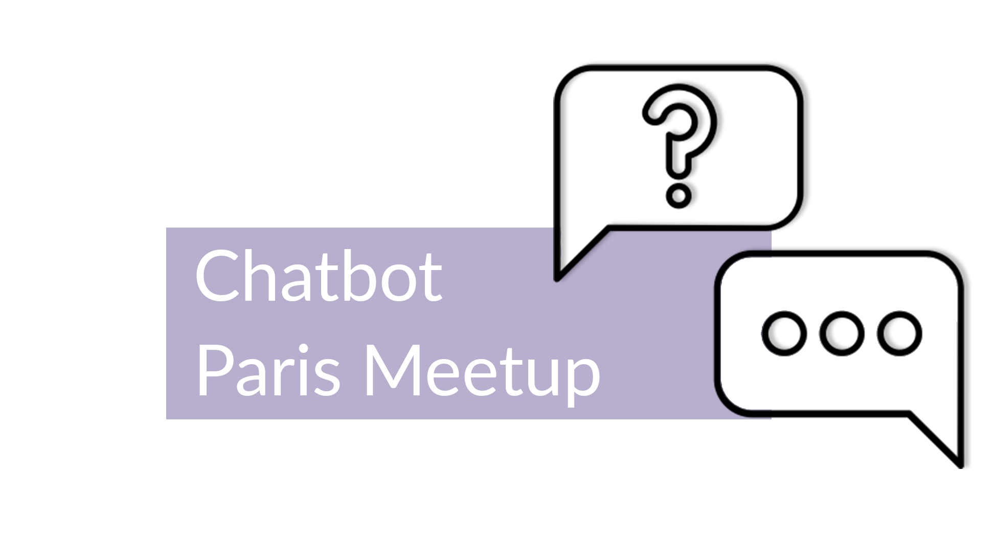 Chatbots Paris Meetup