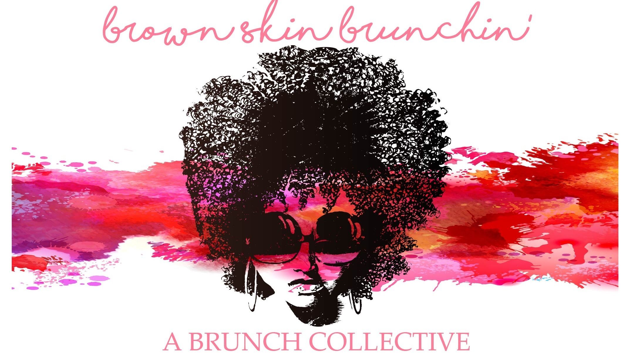 Brown Skin Brunchin' - Las Vegas