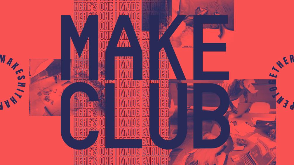 Make Club