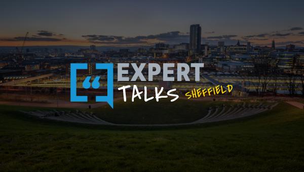 ExpertTalks Sheffield