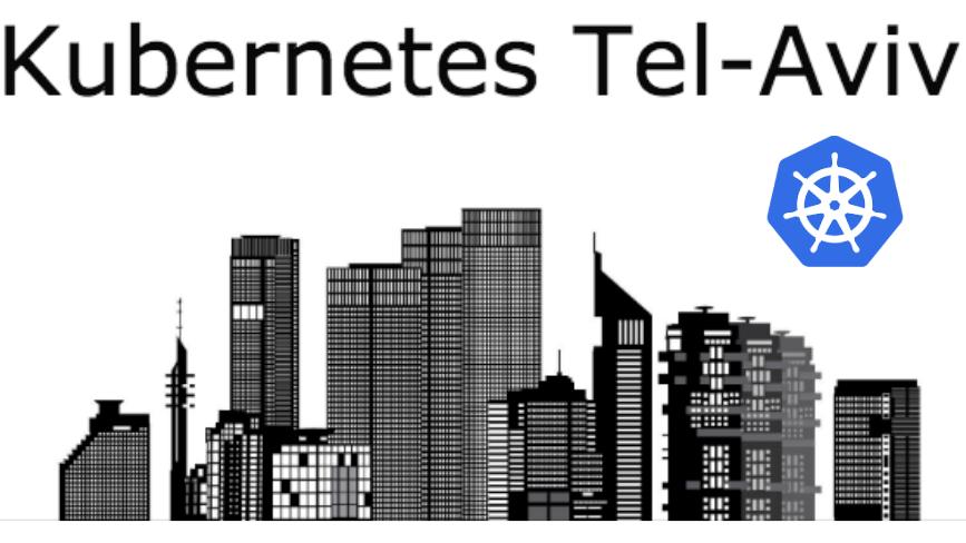 Kubernetes Tel Aviv