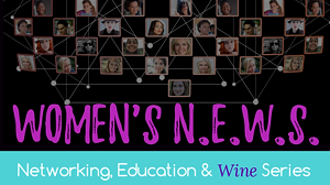 Women's N.E.W.S. (Networking, Education & Wine Series)