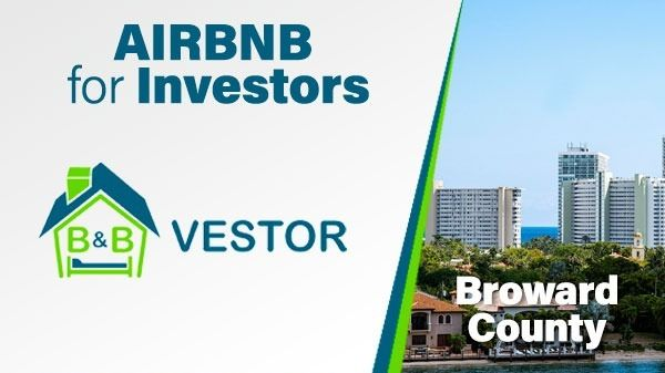 Airbnb for Investors, Broward County