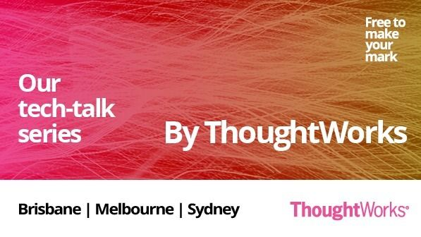By ThoughtWorks, Brisbane