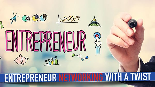 Entrepreneur Networking with a twist