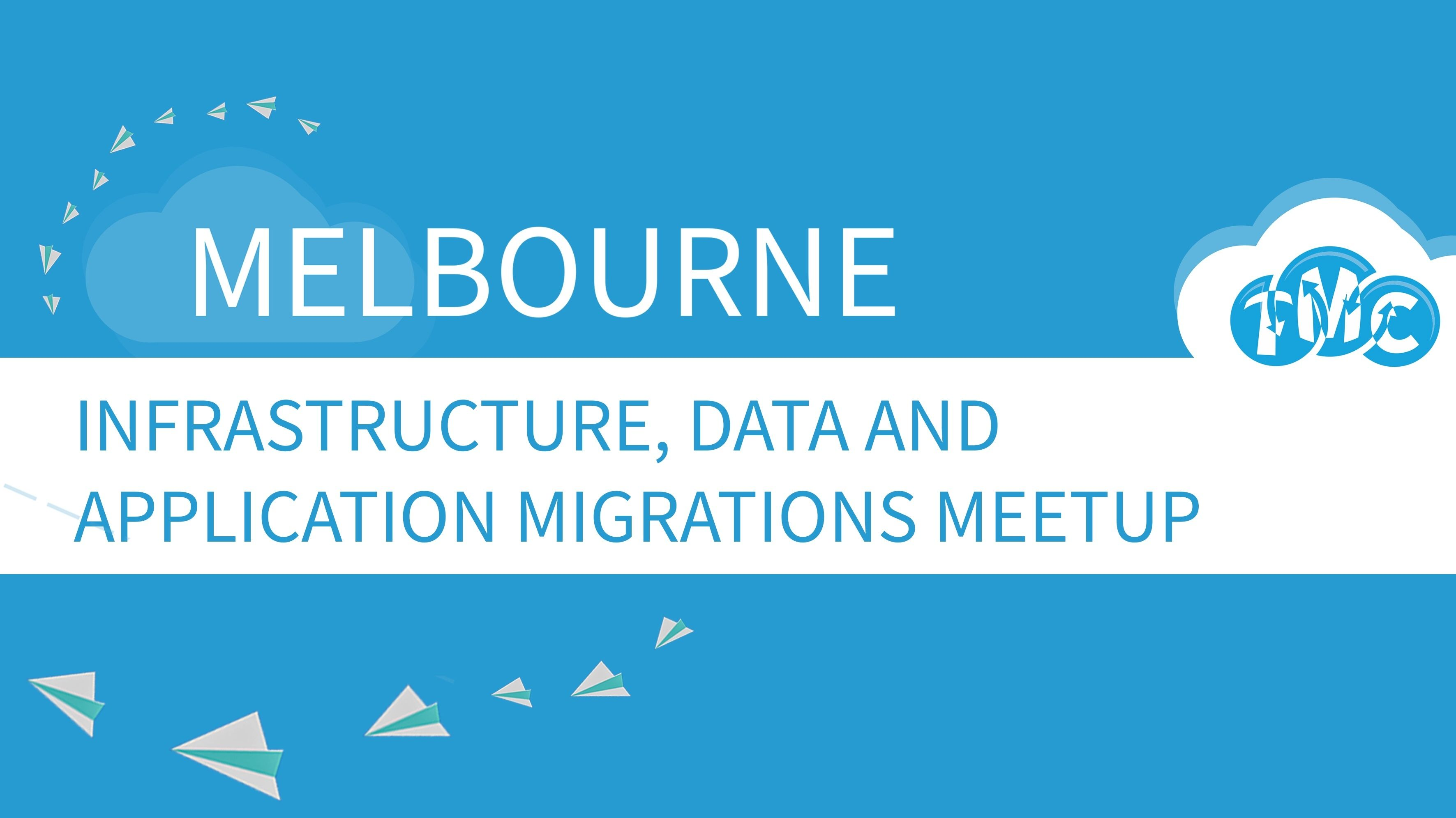 Infrastructure, Data and Application Migrations Meetup