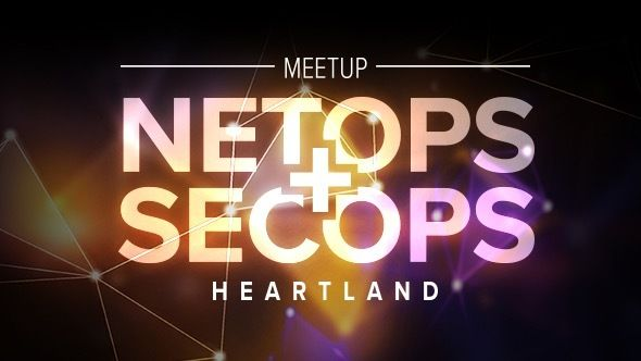 NetOps + SecOps Heartland