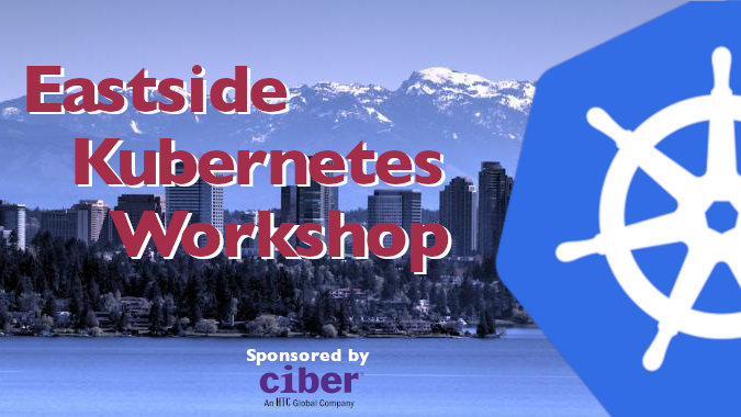 Eastside Kubernetes Workshop