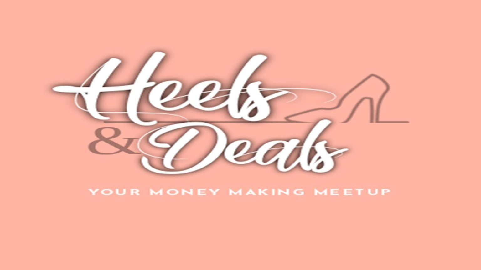 Heels and Deals Meeutp