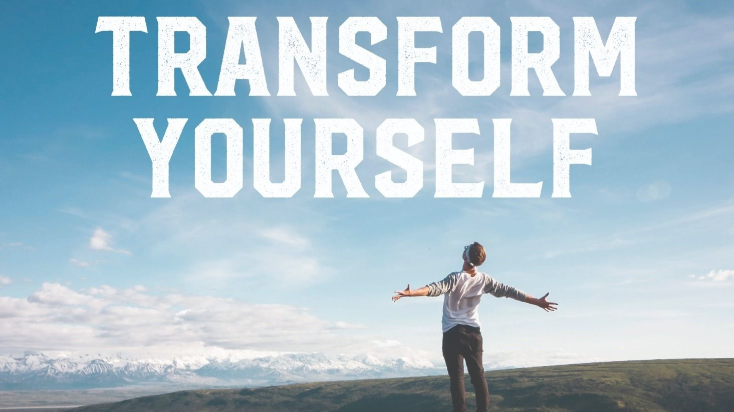 Transform Yourself!