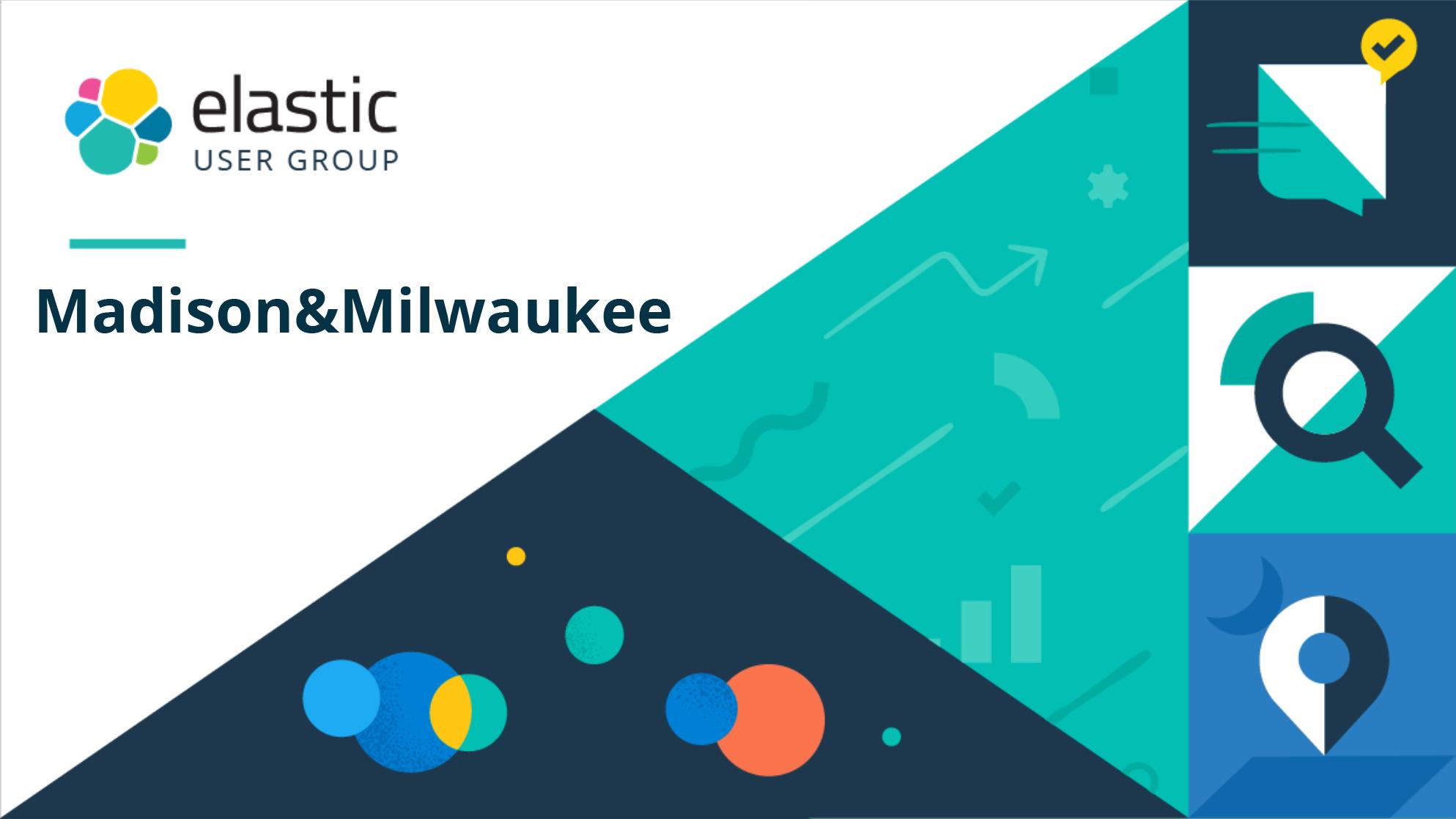 Elastic Madison & Milwaukee User Group