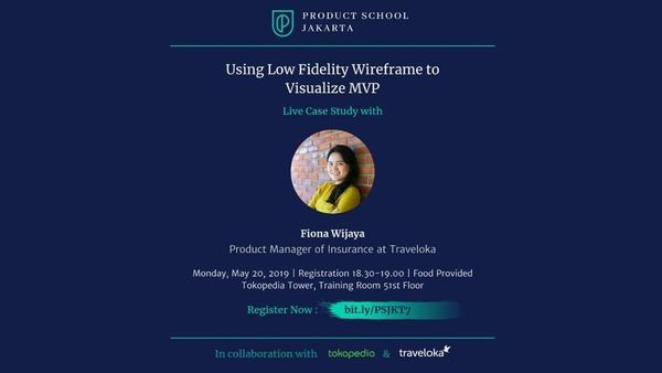 Using Low Fidelity Wireframe To Visualize MVP by Traveloka PM | Meetup