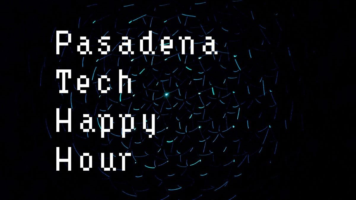 Pasadena Tech Happy Hour