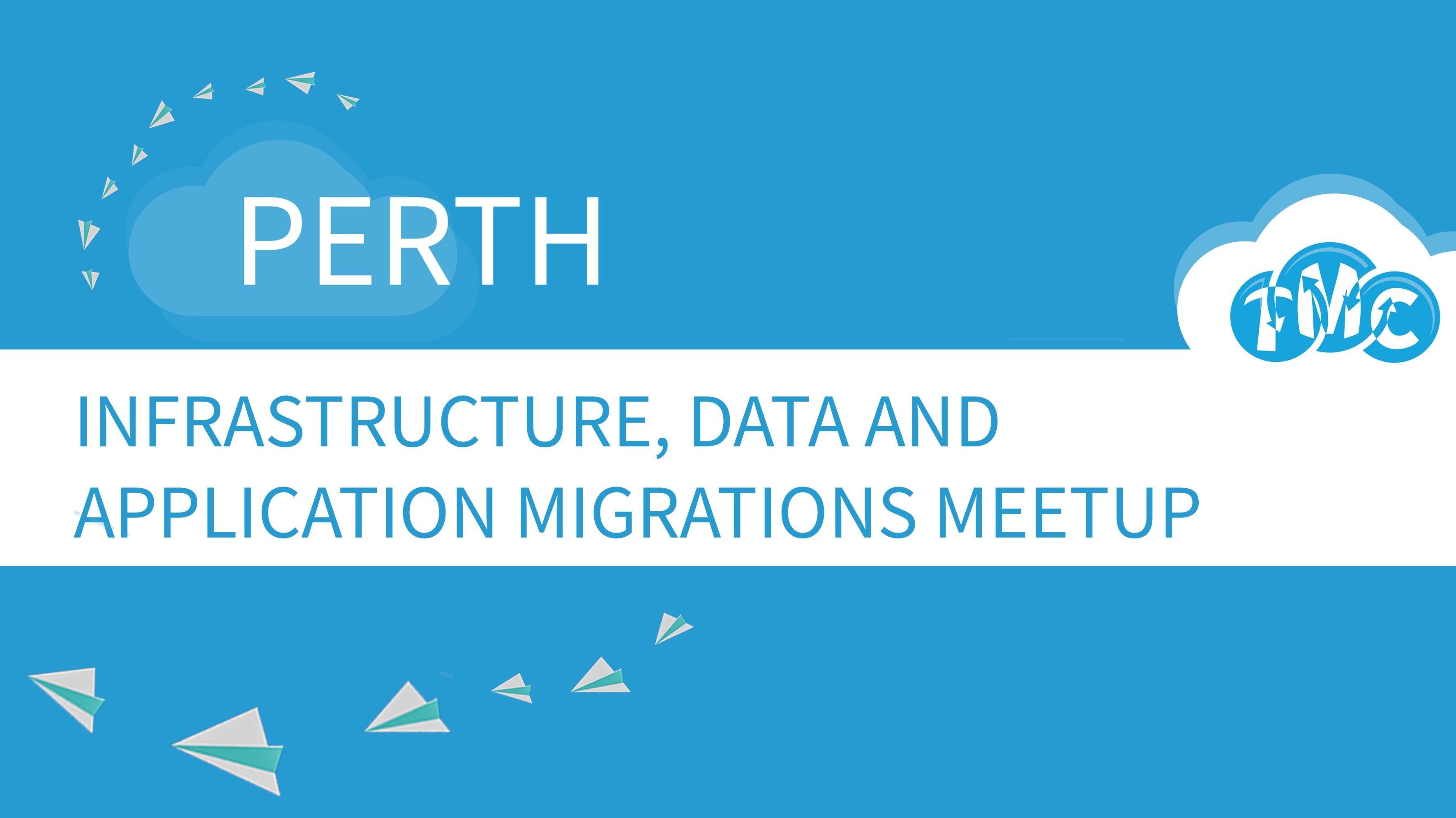 Perth Cloud Migrations Meetup
