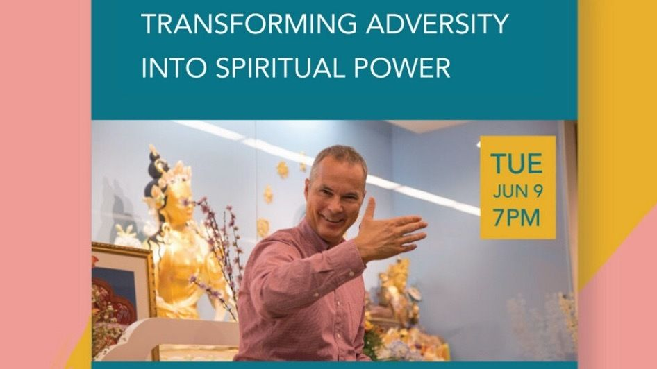 Transforming Adversity into Spiritual Power - Special Event