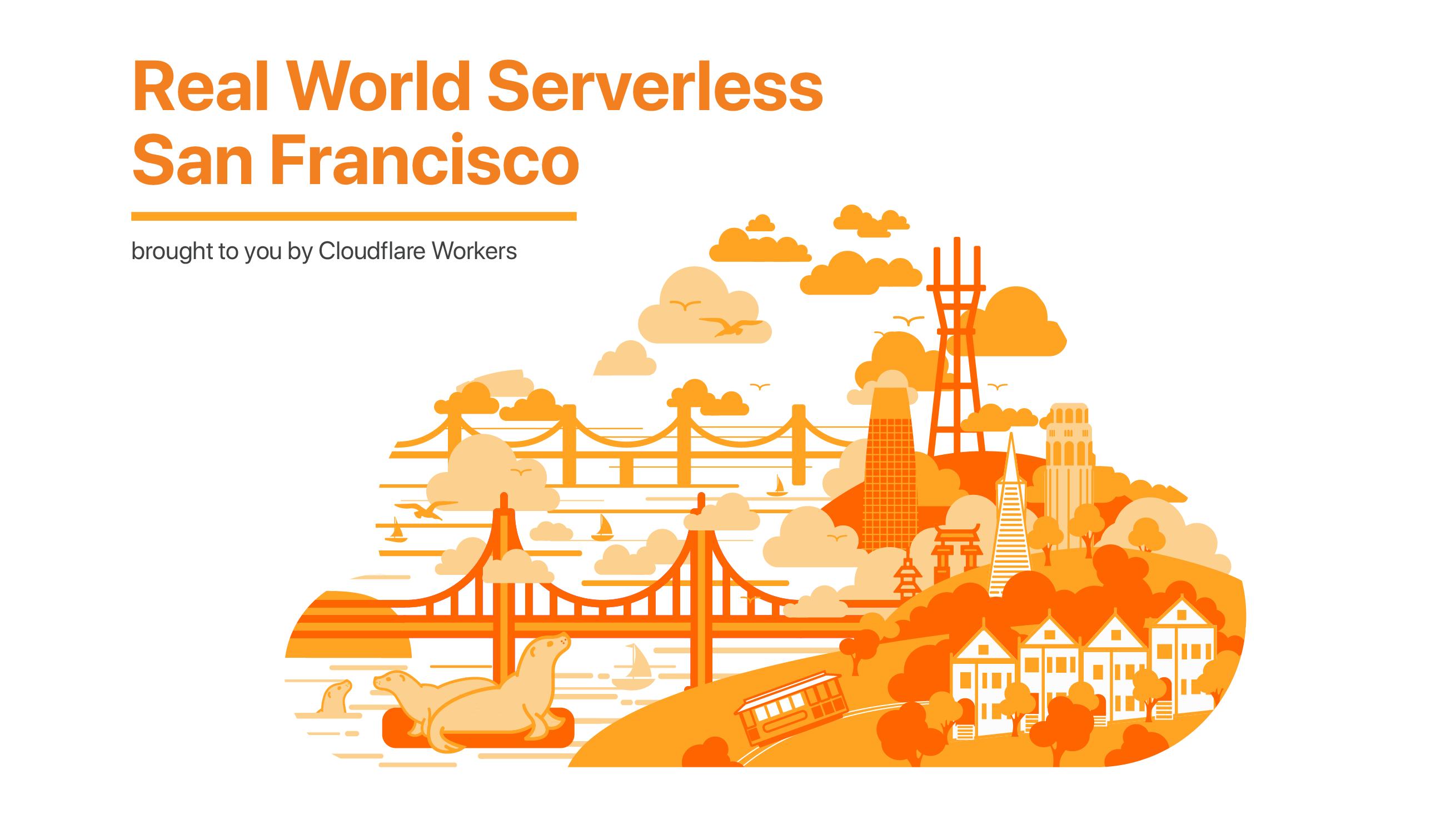 Real World Serverless - San Francisco