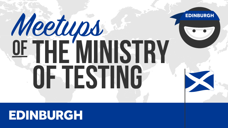 Ministry of Testing Edinburgh