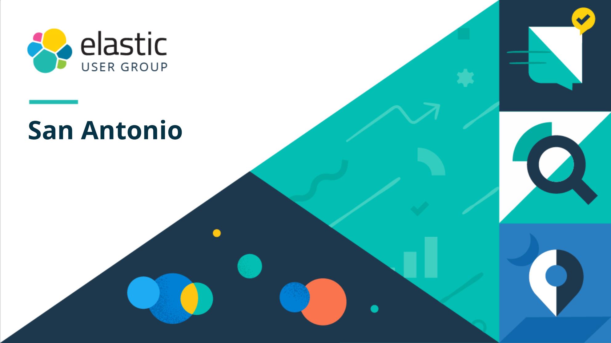 Elastic San Antonio User Group