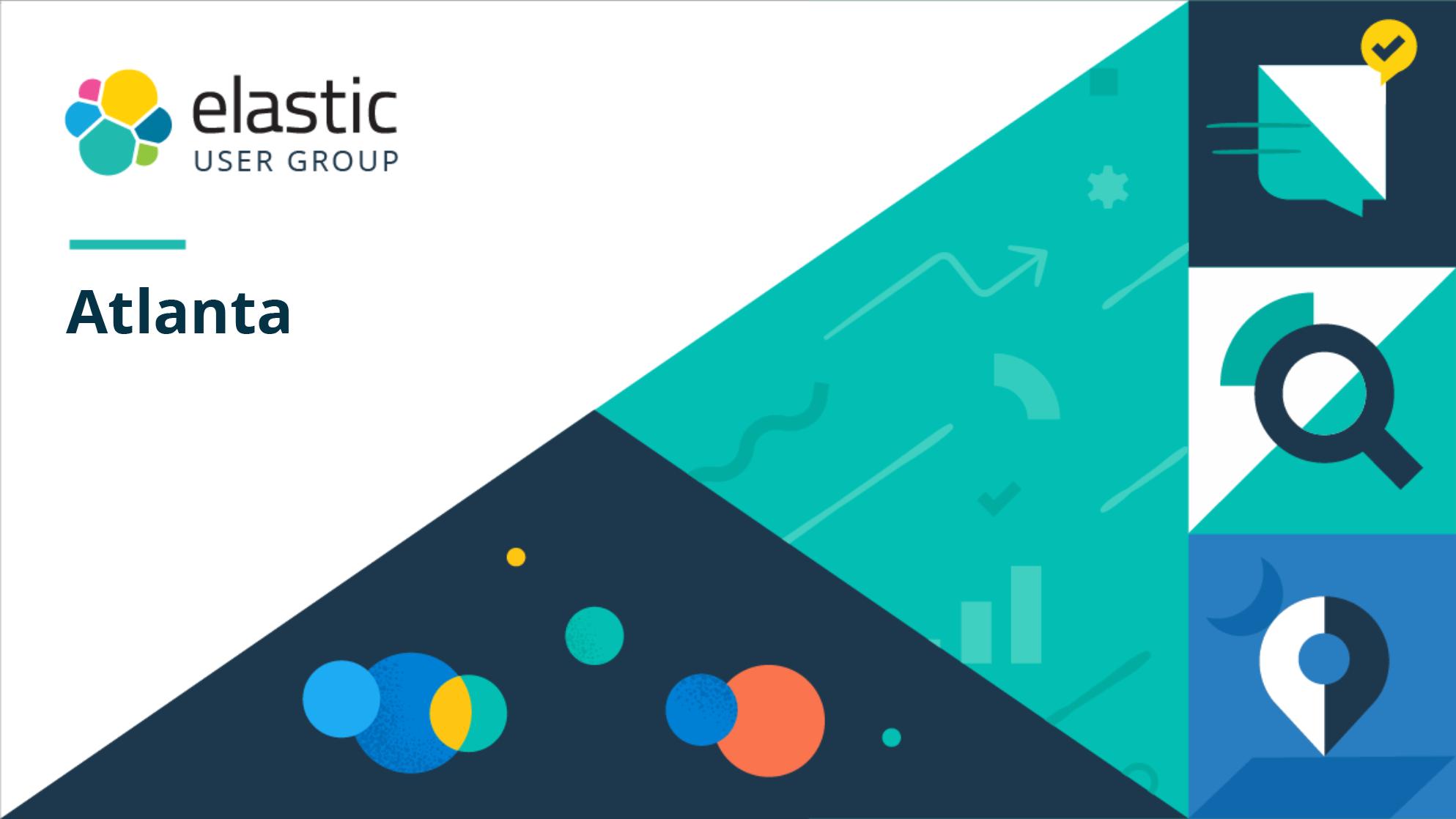 Past Events   Elastic Atlanta User Group (Atlanta, GA)   Meetup