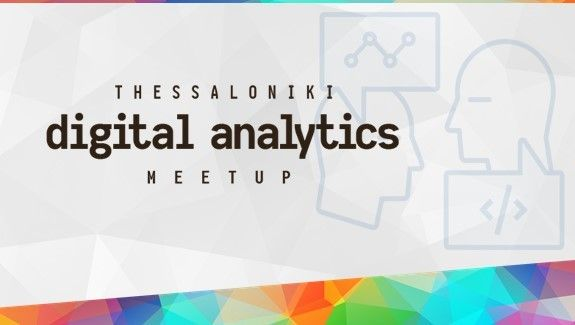 Thessaloniki Digital Analytics Meetup