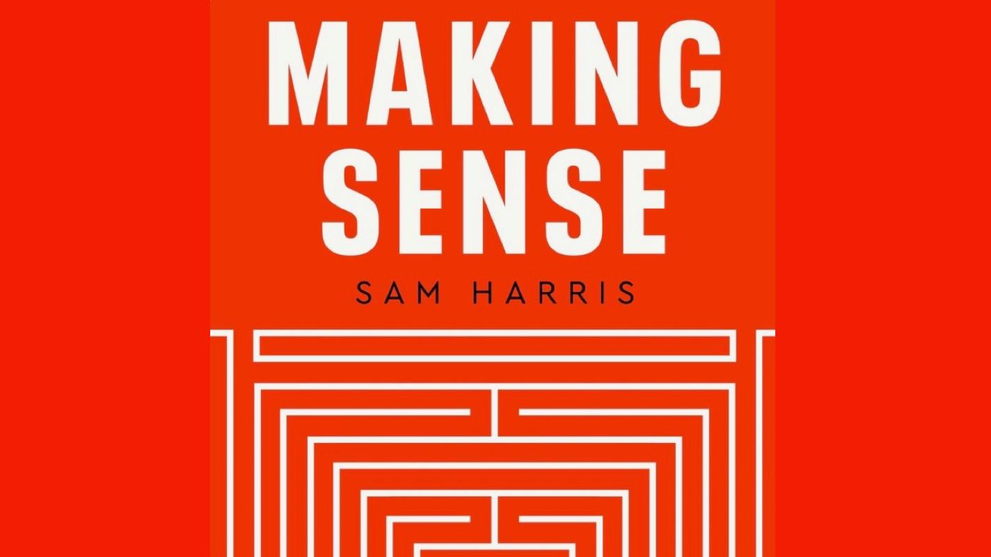 Sam Harris: Making Sense Podcast Discussion Group