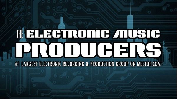 The Electronic Music Producers (New York, NY) | Meetup